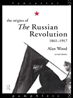 The Origins of the Russian Revolution (Lancaster Pamphlets)