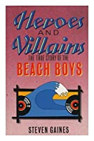 """Heroes and Villains: Story of the """"Beach Boys"""""""
