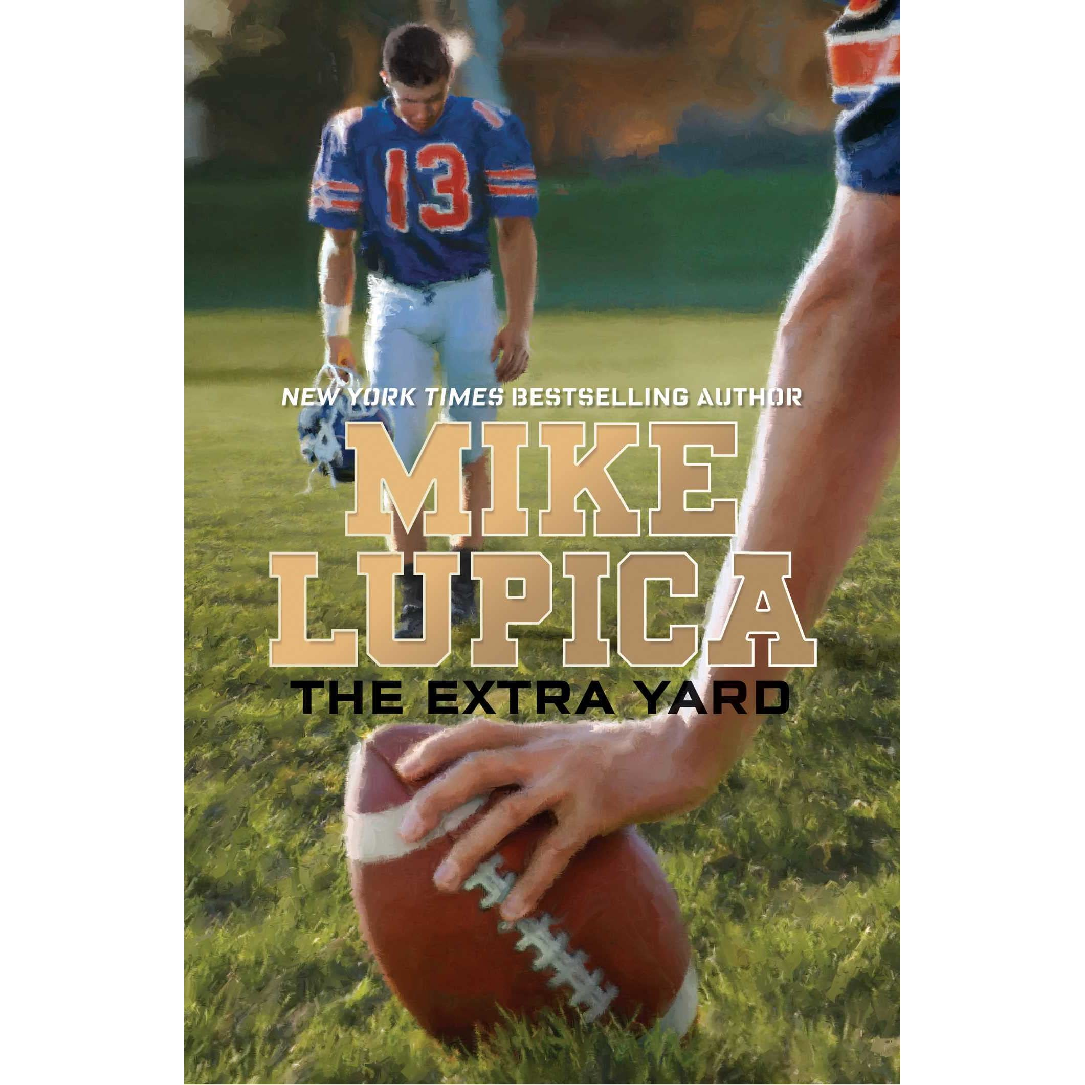 The Extra Yard (home Team, #2) By Mike Lupica €� Reviews, Discussion,  Bookclubs, Lists