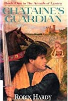 The Chataine's Guardian (Book One in the Annals of Lystra)