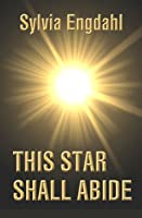 This Star Shall Abide (Children of the Star #1)