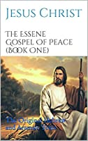 The Essene Gospel Of Peace - Book One: The Original Hebrew and Aramaic Texts