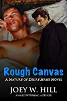 Rough Canvas (Nature of Desire #6)