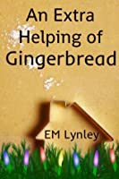 An Extra Helping of Gingerbread (Delectable, #4.5)