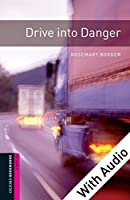 Drive into Danger - With Audio, Oxford Bookworms Library: 250 Headwords