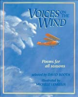 Voices On The Wind: Poems For All Seasons