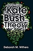 Adventures in Kate Bush and Theory