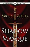 Shadowmasque (The Shadowkings Trilogy Book 3)