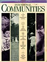 1990/91 Directory Intentional Communities: A Guide to Cooperative Living