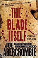 The Blade Itself (The First Law #1)