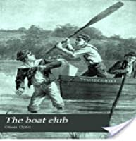 The Boat Club [Illustrated] The Bunkers of Rippleton