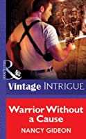 Warrior Without a Cause (Mills & Boon Vintage Intrigue) (Silhouette Sensation)