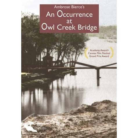 An occurrence at owl creek bridge by ambrose bierce for Owl creek
