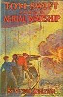 Tom Swift and his Aerial Warship (Tom Swift #18)