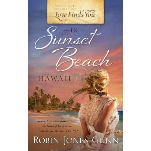 Love Finds You Quote: Love Finds You In Sunset Beach, Hawaii By Robin Jones Gunn