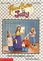 Not Starring Jilly (Peanut Butter and Jelly, #5)