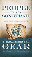 People of the Songtrail (North America's Forgotten Past, #22)