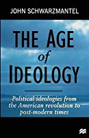 The Age Of Ideology: Political Ideologies From The American Revolution To Postmodern Times