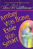 Amber Was Brave, Essie Was Smart: The Story of Amber and Essie, Told Here in Poems and Pictures [With Hardcover Book]
