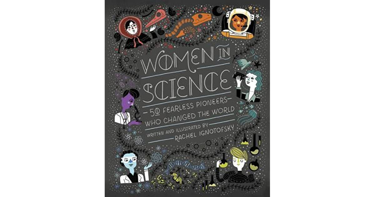 Women in Science: 50 Fearless Pioneers Who Changed the ...