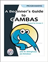 A Beginner's Guide to Gambas: Revised for Version 3