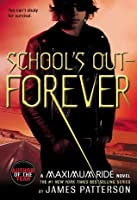 School's Out - Forever (Maximum Ride, #2)