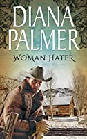 Woman Hater (Mills & Boon M&B)