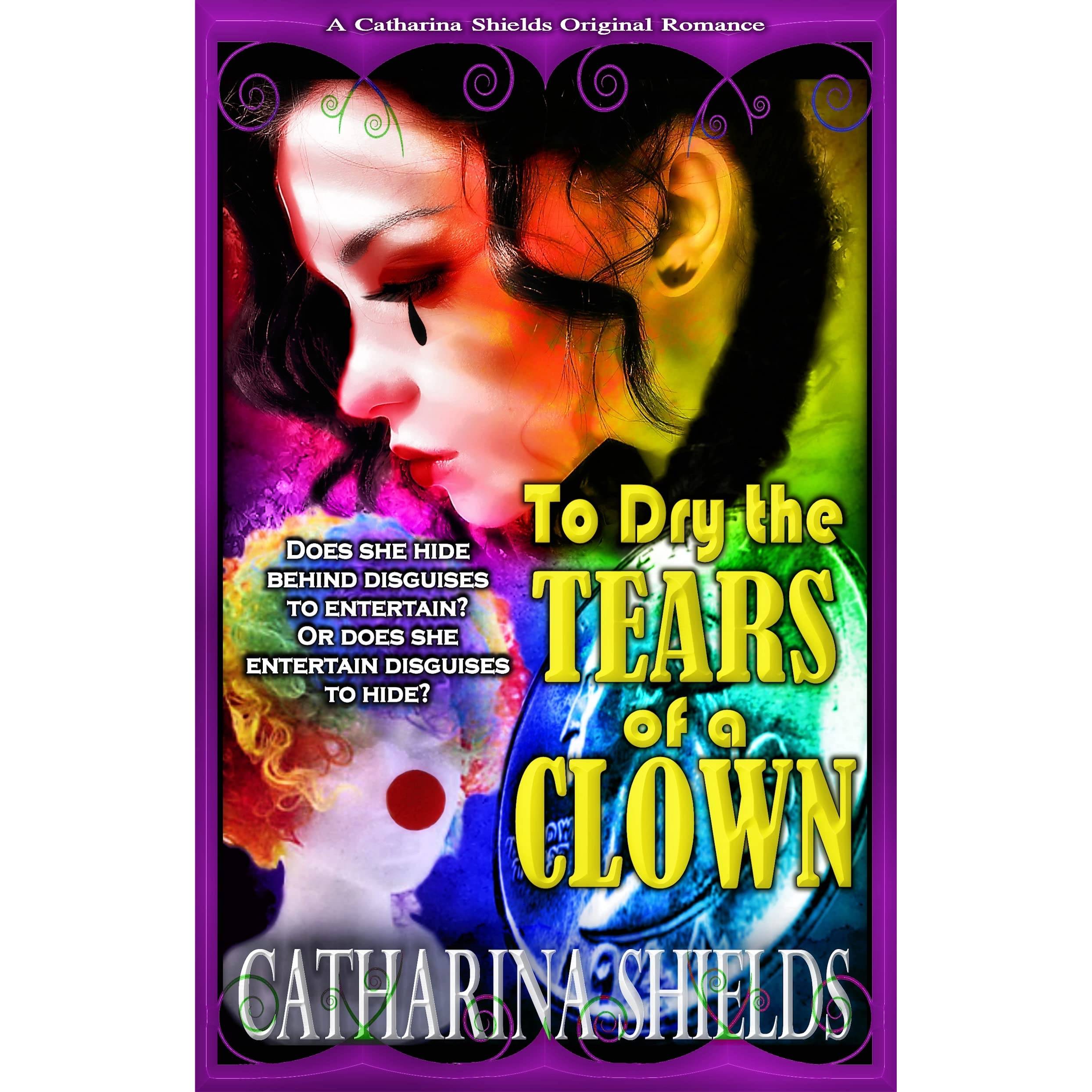 To Dry The Tears Of A Clown (book 1, 2016 Edition) By Catharina Shields €�  Reviews, Discussion, Bookclubs, Lists