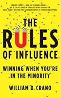 The Rules of Influence: Winning When You're in the Minority