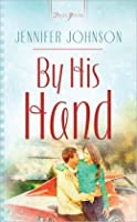 By His Hand (Oklahoma Weddings, #3)