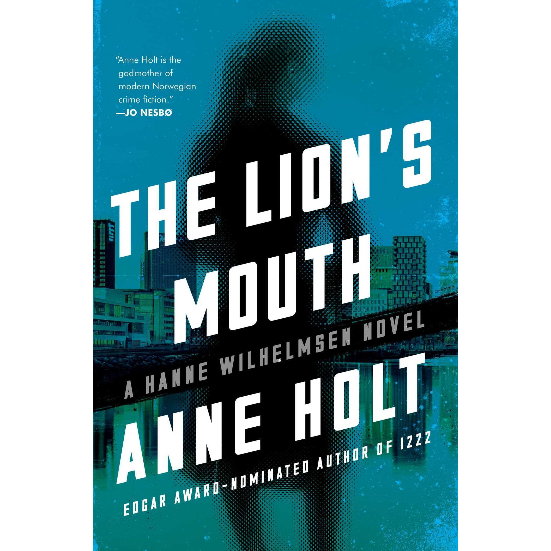The Lion's Mouth (hanne Wilhelmsen, #4) By Anne Holt €� Reviews, Discussion,  Bookclubs, Lists