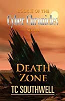 Death Zone: Book II of the Cyber Chronicles Series