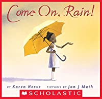 come on rain by karen hesse � reviews discussion