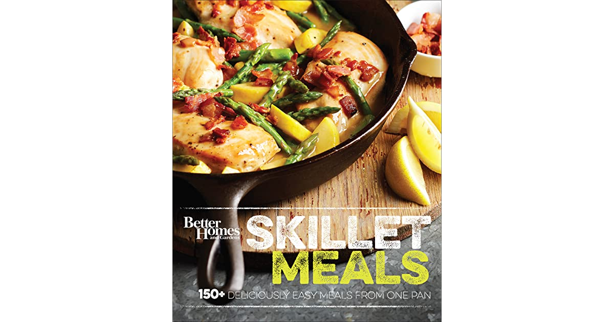 Better Homes And Gardens Skillet Meals 150 Deliciously