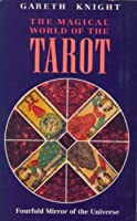 Magical World of the Tarot: Four-Fold Mirror of the Universe