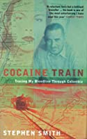 Cocaine Train: Tracing My Bloodline Through Colombia