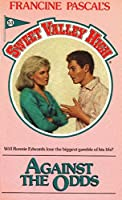 Against The Odds (Sweet Valley High Book 51)