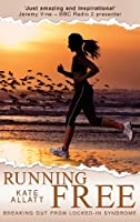 Running Free: Breaking Out from Locked-in Syndrome