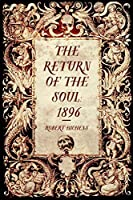 The Return Of The Soul: 1896