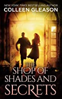 The Shop of Shades and Secrets (Contemporary Gothic Romance, #1)