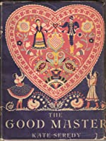 The Good Master Kate Seredy 1935 1944 10th Printing
