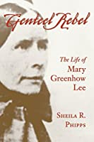Genteel Rebel: The Life of Mary Greenhow Lee (Southern Biography Series)