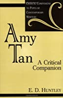 Amy Tan: A Critical Companion (Critical Companions to Popular Contemporary Writers)