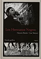 Los Hermanos Negros/ The Black Brothers