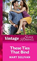 These Ties That Bind (Mills & Boon Vintage Superromance) (Hometown U.S.A., Book 25)