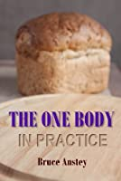 The One Body in Practice