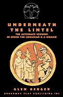 Underneath The Lintel: An Impressive Presentation Of Lovely Evidences: The Alternate Version, In Which The Librarian Is A Woman