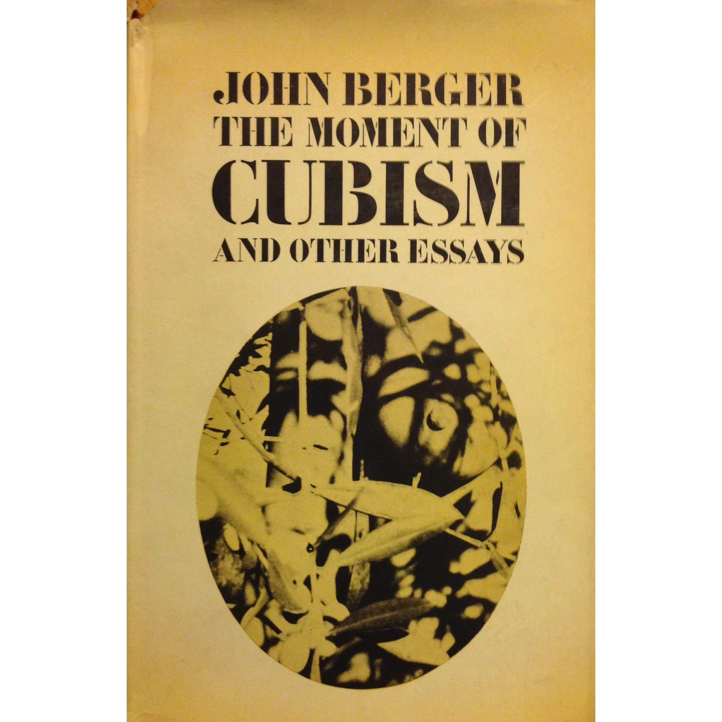 the moment of cubism and other essays by john berger reviews the moment of cubism and other essays by john berger reviews discussion bookclubs lists