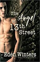 The Angel of 13th Street (The Angel of 13th Street, #1)