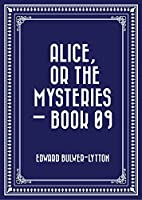 Alice, or the Mysteries - Book 09